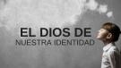 El Dios de Nuestra Identidad #20 Image