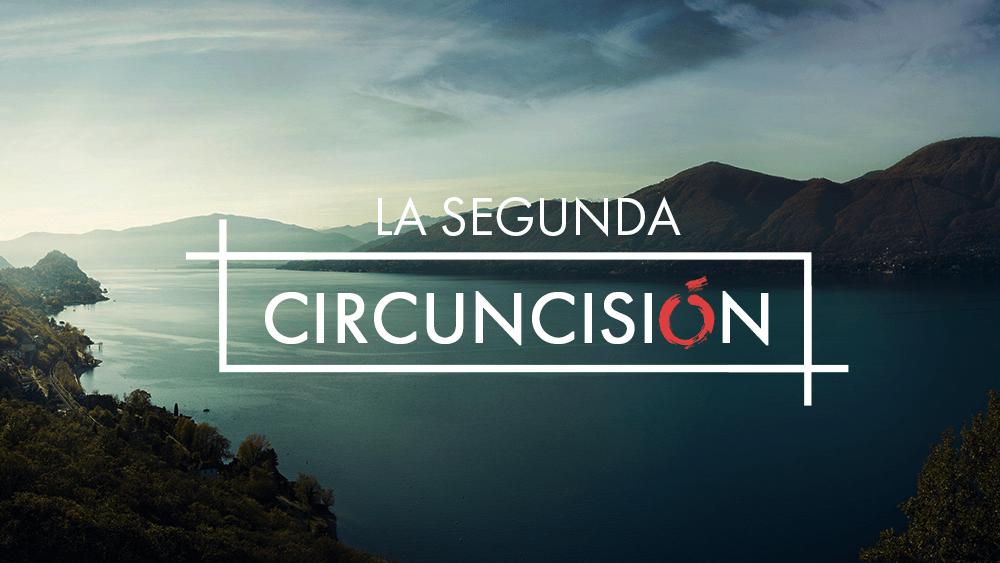 La Segunda Circuncisión Image