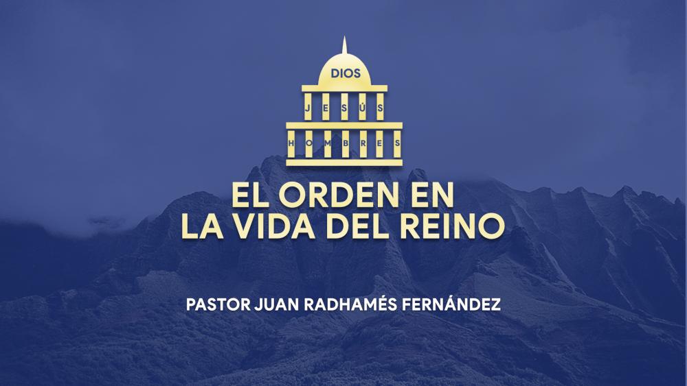 Autoridad y Gobierno • EL Orden en la Vida del Reino