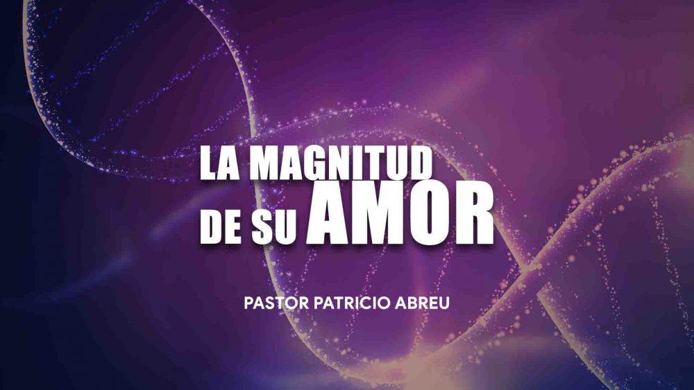 La Magnitud de Su Amor Image